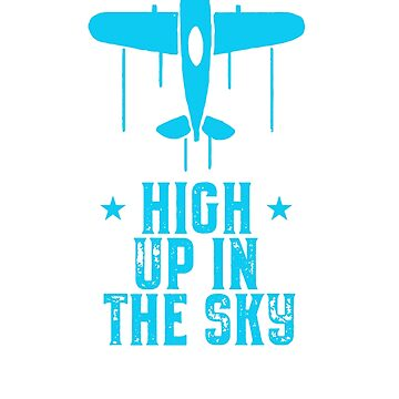 High Up In The Sky Aviation design by Noto57