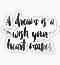A Dream is a Wish Sticker