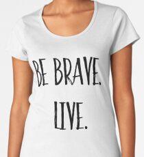 Buffy the Vampire Slayer | Be Brave. Live | BTVS Women's Premium T-Shirt