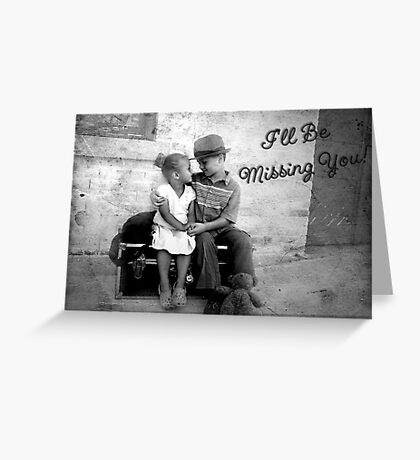 I'll Be Missing You Greeting Card