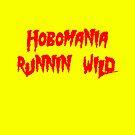 Hobomania Runnin' Wild by PodWresSociety