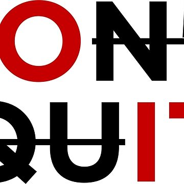 Don't Quit Do It by Crampsy