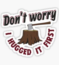 Lumberjack Quotes Stickers | Redbubble