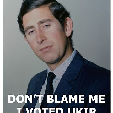 Don't Blame Me, I Voted UKIP by AndrewsGamarra