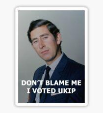 Don't Blame Me, I Voted UKIP Sticker
