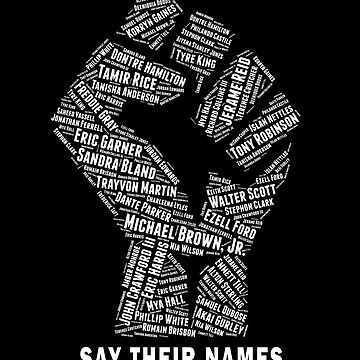 Black Lives Matter: Say Their Names by shaggylocks