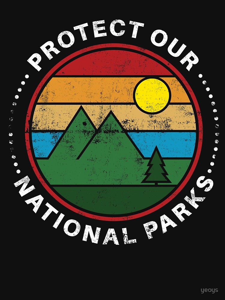 Protect Our National Parks - National Parks Gift von yeoys