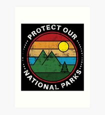 Protect Our National Parks - National Parks Gift Kunstdruck