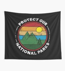 Protect Our National Parks - National Parks Gift Wandbehang