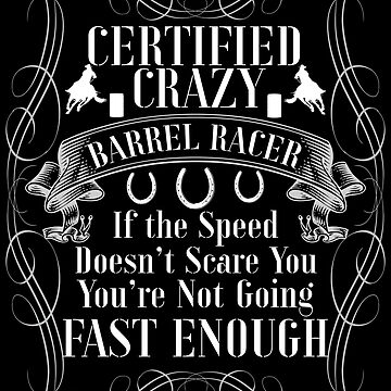 Barrel Racing Design - Certified Crazy Barrel Racer  by kudostees