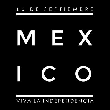 Mexico Viva La Independencia 16 De Septiembre by goodspy