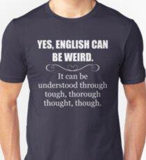ENGLISH CAN BE WEIRD - Funny Teacher Appreciation Gifts Unisex T-Shirt