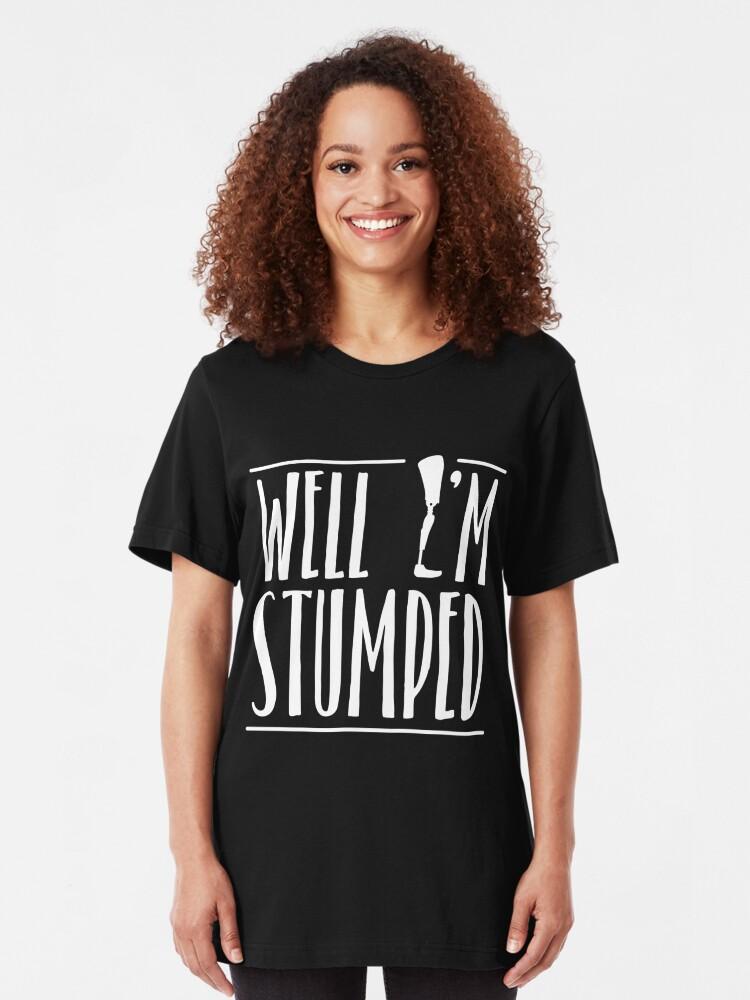 Alternative Ansicht von Well I'm Stumped - Amputee Gift Slim Fit T-Shirt