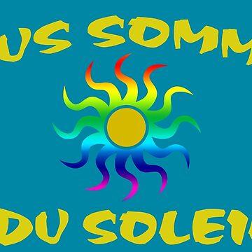 Nous Sommes du Soleil by kryten4k