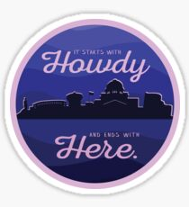 TAMU  It starts with Howdy and ends with here Sticker
