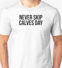 NEVER SKIP CALVES DAY T-Shirt