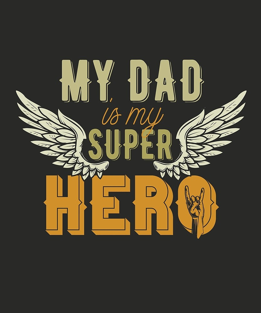 My Dad Is Superhero Fathers Day Birthday Gift