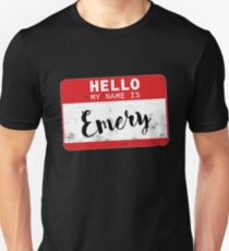 Hello My Name Is Emery Name Tag Unisex T-Shirt