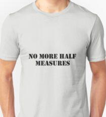 Half measures black Unisex T-Shirt