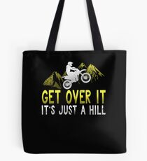 Get Over It It's Just A Hill Tote Bag