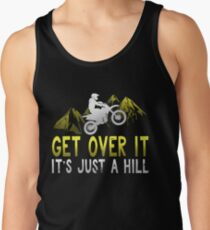 Get Over It It's Just A Hill Tank Top