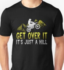 Get Over It It's Just A Hill Slim Fit T-Shirt