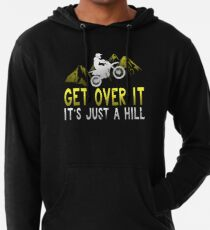 Get Over It It's Just A Hill Lightweight Hoodie