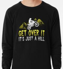 Get Over It It's Just A Hill Lightweight Sweatshirt