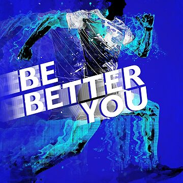 Be Better You by Naked-Monkey