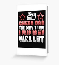 Funny Cheer Dad The Only Thing I Flip Is My Wallet Greeting Card