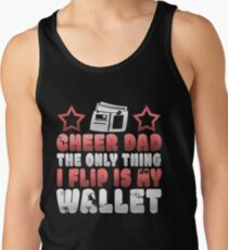 Funny Cheer Dad The Only Thing I Flip Is My Wallet Men's Tank Top