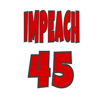 Impeach 45 T-shirt by Free11