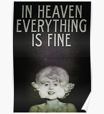 In Heaven Everything Is Fine - Eraserhead Poster