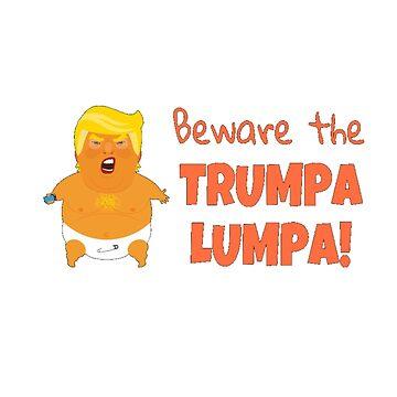 TRUMPA LUMPA! T-shirt by Free11