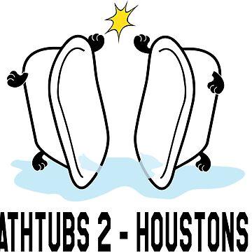 Bathtubs 2 - Houstons 0  by AlternativeArt