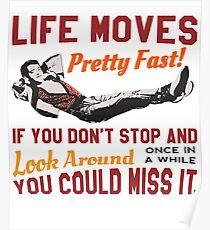 Speichern Sie Ferris, das Leben bewegt sich ziemlich schnell Zitat, berühmte 80er Jahre High School T-Shirt, Original Poster