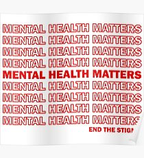 Mental Health Matters Poster 1231 End The Stigma