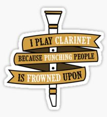 I Play Clarinet Because Punching People Is Frowned Upon Sticker