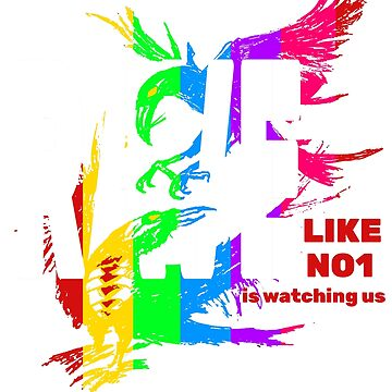 Rave like no one is watching Gay Pride T-Shirt by Ash-N-Finn