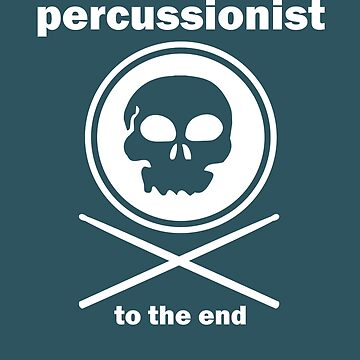 Percussion to the end! by TLC2Designs