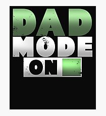 Dad Mode On Father's Day Gift Photographic Print