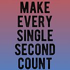 Motivational - Make Every Second Count by MotivationFlow