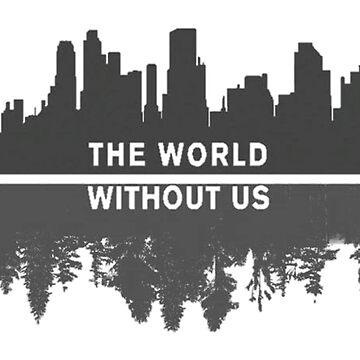 Die Welt ohne uns von erinaugusta