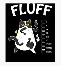 Fluff you the World Shirt - Funny Cat Kitten Photographic Print