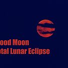 Blood Moon - Total Lunar Eclipse by Bo Insogna