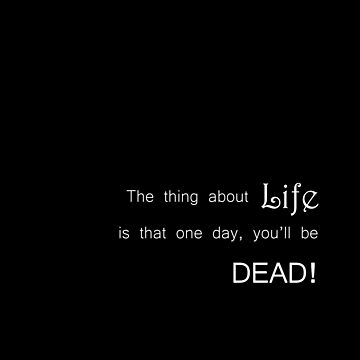 The thing about life! by -monkey-