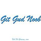 Git Gud Noob by FullBitGaming