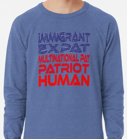 Multinational Thoughts on Our Patriotism: Immigrant Lightweight Sweatshirt