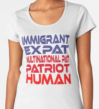 Multinational Thoughts on Our Patriotism: Immigrant Women's Premium T-Shirt