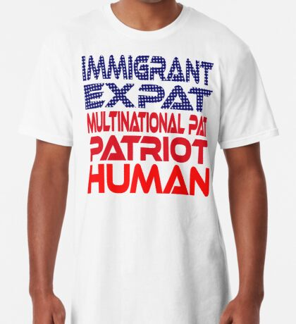 Multinational Thoughts on Our Patriotism: Immigrant Long T-Shirt